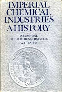 image of Imperial Chemical Industries : A History : Volume One - The Forerunners 1870-1926