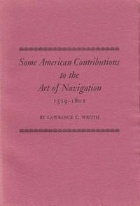 Some American Contributions to the Art of Navigation. 1519-1802.