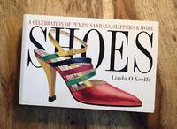 SHOES : A Celebration of Pumps, Sandals, Slippers & More