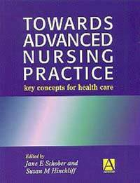 Towards Advanced Nursing Practice: Key Concepts for Care