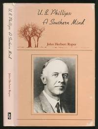 U.B. Phillips: A Southern Mind
