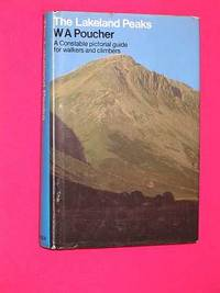 The Lakeland Peaks: A Pictorial Guide to Walking in the District and to the Safe Ascent of its...
