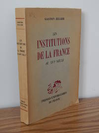 Les Institutions de La France Au XVIe Siecle