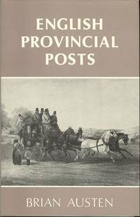English Provincial Posts, 1633-1840  - A Study Based on Kent Examples