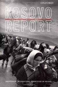 Kosovo Report: Conflict * International Response * Lessons Learned