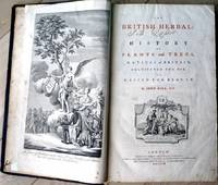 The British Herbal: An History of Plants and Trees, Natives of Britain, Cultivated for Use, or Raised for Beauty. By John Hill, M.D