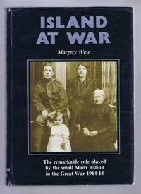 Island at War: The remarkable role played by the small Manx nation in the Great War 1914-18