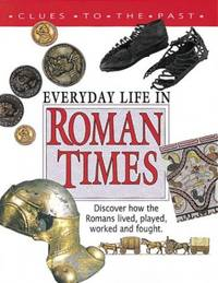 Roman Times (Clues to the Past)