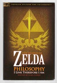 The Legend of Zelda and Philosophy I Link Therefore I Am