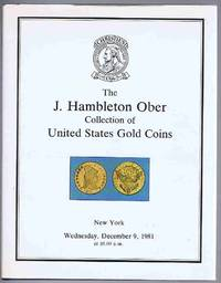 The J. Hambleton Ober Collection of United States Gold Coins: Auction Catalogue December 9, 1981
