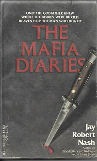 The Mafia Diaries Only the Godfather Knew Where the Bodies Were Buried
