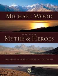 image of In Search of Myths and Heroes : Exploring Four Epic Legends of the World