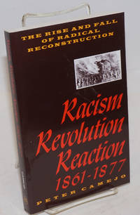 Racism, revolution, reaction, 1861-1877