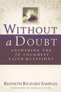Without a Doubt : Answering the 20 Toughest Faith Questions