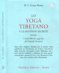 Lo Yoga tibetano e le dottrine segrete ovvero i sette libri di saggezza del Grande Sentiero