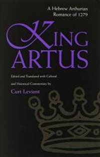King Artus: A Hebrew Arthurian Romance of 1279 (Medieval Studies)