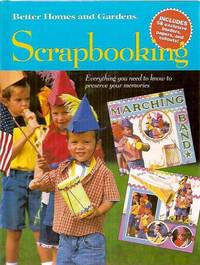 Better Homes and Gardens Scrapbooking: Includes 58 Exclusive Borders, Papers, and Cutouts