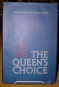 The Queen's Choice:  A Story of Canada's Capital