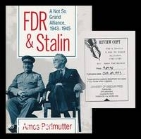 FDR & Stalin - a Not so Grand Alliance, 1943-1945