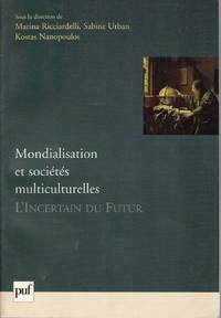 Mondialisation et sociétés multiculturelles.  L'Incertain du Futur.