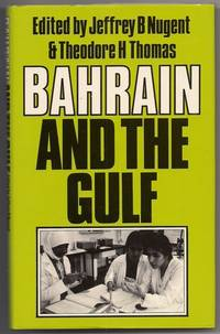 Bahrain and the Gulf: Past Perspectives and Alternative Futures