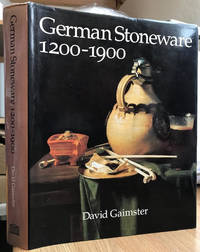 German Stoneware 1200-1900 : Archaeology and Cultural History