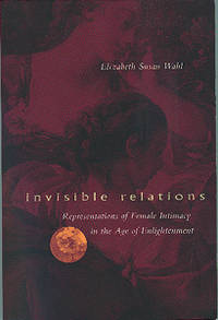 Invisible Relations. Representations of Female Intimacy in the Age of Enlightenment.