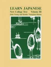 Learn Japanese: New College Text. Volume III (English and Japanese Edition)