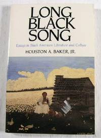 Long Black Song: Essays in Black American Literature and Culture by  Houston A Baker - Paperback - 1990 - from Resource Books, LLC (SKU: 016867)