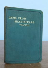 GEMS FROM SHAKESPEARE - TRAGEDY. by  William.: SHAKESPEARE - from Roger Middleton (SKU: 34914)
