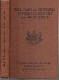 Bull Cook And Authentic Historical Recipes And Practices by  and Berthe E. Herter  George Leonard - Hardcover - 7th Edition - 1963 - from The Novel Shoppe and Biblio.com