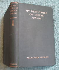 My Best Games Of Chess 1908 - 1923