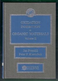 Oxidation Inhibition in Organic Materials. Volume II (2) by  Jan and Peter P. Klemchuk (editors) Pospisil - Hardcover - from Gail's Books and Biblio.com