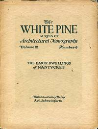 image of The Early Dwellings of Nantucket (The White Pine Series of Architectural Monographs Volume III Number 6, December 1917)
