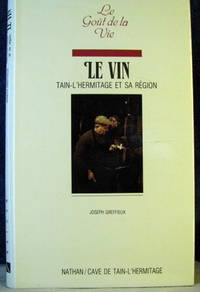 Le Vin: Tain-l'Hermitage et sa Region