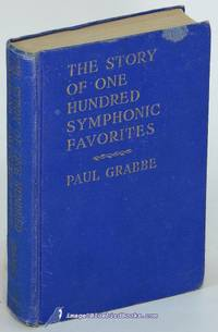 The Story of One Hundred Symphonic Favorites