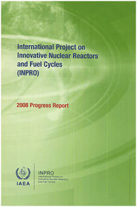 International Project on Innovative Nuclear Reactors and Fuel Cycles (INPRO): 2008 Progress Report
