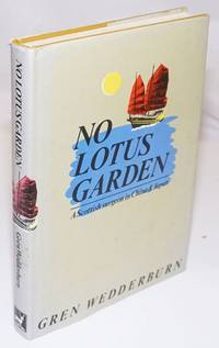 image of No Lotus Gerden; A Scottish Surgeon in China_Japan [subtitle from dj]