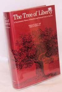 The tree of liberty; a documentary history rebellion and political crime in America.  A legal, historical, social, and psychological inquiry into rebellions and political crimes, their causes, suppression, and punishment in the United States