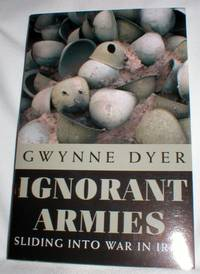 image of Ignorant Armies; Sliding Into War in Iraq (Signed)