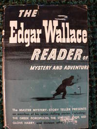 image of THE EDGAR WALLACE READER OF MYSTERY AND ADVENTURE