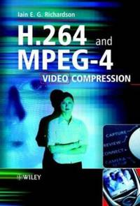 H. 264 and MPEG-4 Video Compression : Video Coding for Next-generation Multimedia