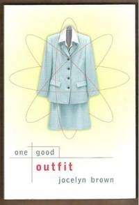 ONE GOOD OUTFIT by  Jocelyn Brown - Paperback - Signed First Edition - 2000 - from Ravenswood Books and Biblio.co.uk