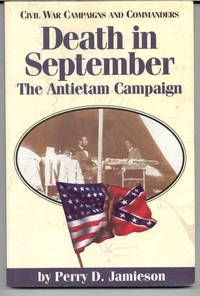 Death in September: The Antietam Campaign