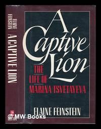 A Captive Lion : the Life of Marina Tsvetayeva