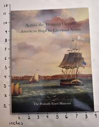 Across the Western Ocean: American Ships by Liverpool Artists
