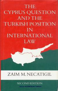 The Cyprus Question and the Turkish Position in International Law : Second Edition