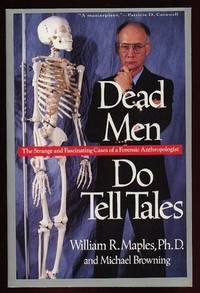 Dead Men Do Tell Tales: The Strange and Fascinating Cases of a Forensic Anthropologist  - fully illustrated with b & w plates