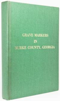 image of GRAVE MARKERS IN BURKE COUNTY, GEORGIA.  With Thirty-Nine Cemeteries in Four Adjoining Counties
