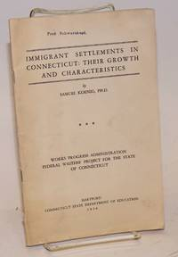 Immigrant settlements in Connecticut: their growth and characteristics